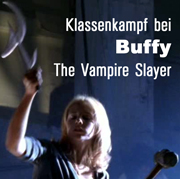 Klassenkampf bei Buffy The Vampire Slayer
